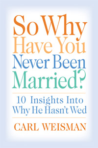 So Why Have You Never Been Married?