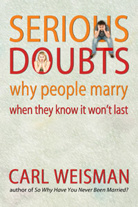 Serious Doubts: Why People Marry When They Know It Won't Last